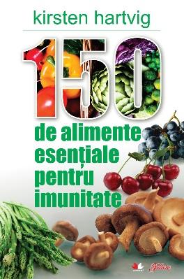 """Cartea """"150 de alimente esentiale pentru imunitate"""", scrisa de Kirsten Hartvig"""
