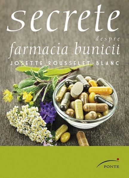"""Cartea """"Secrete despre farmacia bunicii"""", scrisa de Josette Rosselet-Blanc"""